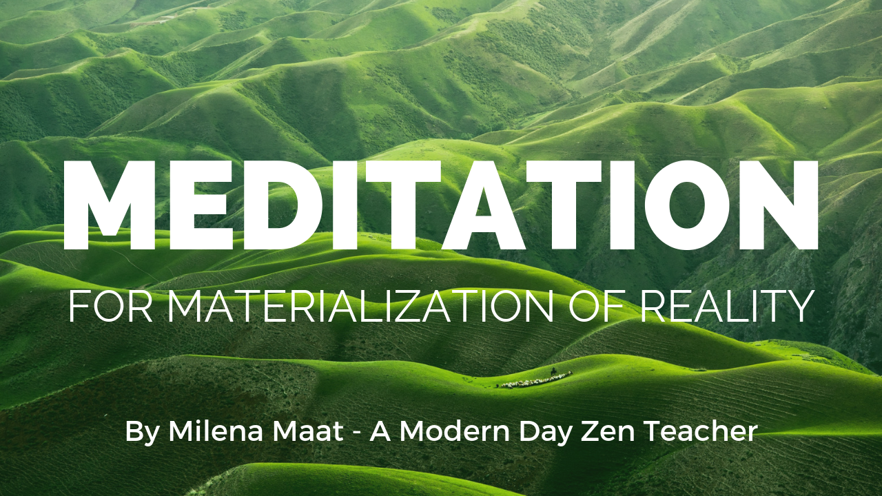 Meditation for materialization of reality.
